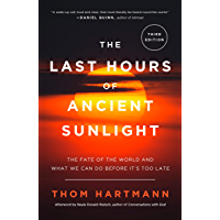 The Last Hours of Ancient Sunlight: Revised and Updated Thir…