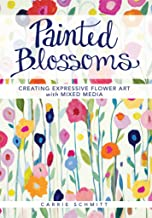 Painted Blossoms: Creating Expressive Flower Art with Mixed Media (English Edition)