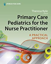 Primary Care Pediatrics for the Nurse Practitioner: A Practical Approach (English Edition)