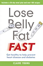 Lose Belly Fat Fast: Get healthy to help prevent heart disease and diabetes (English Edition)