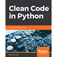 Clean Code in Python: Refactor your legacy code base (Englis…