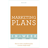 Marketing Plans In A Week: How To Write A Marketing Plan In…
