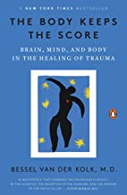 The Body Keeps the Score: Brain, Mind, and Body in the Healing of Trauma (English Edition)