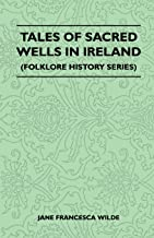 Tales Of Sacred Wells In Ireland (Folklore History Series) (English Edition)
