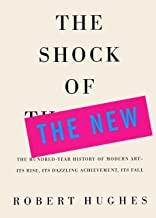 The Shock of the New: The Hundred=Year History of Modern Art (English Edition)