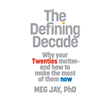 The Defining Decade: Why Your Twenties Matter--And How to Ma…