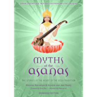 Myths of the Asanas: The Stories at the Heart of the Yoga Tr…