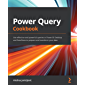 Power Query Cookbook: Use effective and powerful queries in…