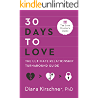 30 Days to Love: The Ultimate Relationship Turnaround Guide…