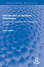 Introduction to Systems Philosophy: Toward a New Paradigm of Contemporary Thought (Routledge Revivals) (English Edition)