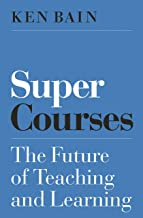 Super Courses: The Future of Teaching and Learning (Skills for Scholars) (English Edition)