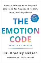 The Emotion Code: How to Release Your Trapped Emotions for Abundant Health, Love, and Happiness (Updated and Expanded Edit...