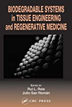 Biodegradable Systems in Tissue Engineering and Regenerative Medicine (English Edition)