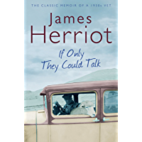 If Only They Could Talk: The Classic Memoir of a 1930s Vet…