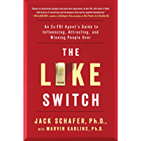 The Like Switch: An Ex-FBI Agent's Guide to Influencing, Att…