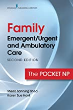 Family Emergent/Urgent and Ambulatory Care: The Pocket NP (English Edition)