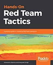 Hands-On Red Team Tactics: A practical guide to mastering Red Team operations (English Edition)