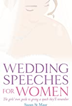 Wedding Speeches For Women: The Girls' Own Guide to Giving a Speech They'll Remember (English Edition)