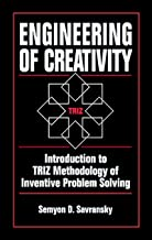 Engineering of Creativity: Introduction to TRIZ Methodology of Inventive Problem Solving (English Edition)
