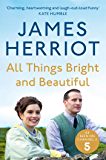 All Things Bright and Beautiful: The Classic Memoirs of a Yo…