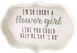 Pavilion Gift Company I'm So Lucky A Flower Girl Like You Could Help Me Say I Do Trinket Dish 字样
