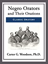 Negro Orators and Their Orations (English Edition)