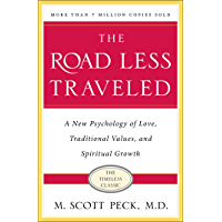 The Road Less Traveled: A New Psychology of Love, Traditiona…