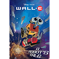 WALL-E: A Robot's Tale (Disney Chapter Book (ebook)) (Englis…