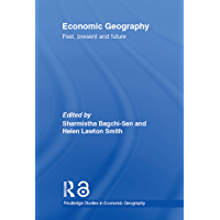 Economic Geography: Past, Present and Future (Routledge Stud…