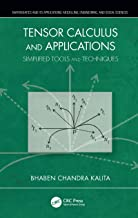 Tensor Calculus and Applications: Simplified Tools and Techniques (Mathematics and its Applications) (English Edition)