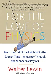 For the Love of Physics: From the End of the Rainbow to the Edge Of Time - A Journey Through the Wonders of Physics (Engli...