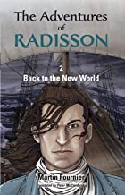 The Adventures of Radisson 2: Back to the New World (English Edition)
