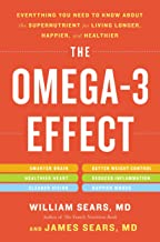 The Omega-3 Effect: Everything You Need to Know About the Super Nutrient for Living Longer, Happier, and Healthier (Englis...