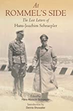 At Rommel's Side: The Lost Letters of Hans-Joachim Schraepler (English Edition)