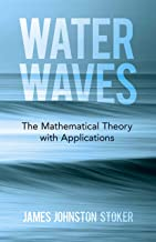 Water Waves: The Mathematical Theory with Applications (Dover Books on Physics) (English Edition)