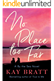 No Place Too Far (A By the Sea Novel Book 2) (English Editio…
