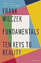 Fundamentals: Ten Keys to Reality (English Edition)