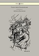 Tales from Shakespeare - Illustrated by Arthur Rackham (English Edition)