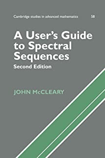 A User's Guide to Spectral Sequences (Cambridge Studies in Advanced Mathematics Book 58) (English Edition)