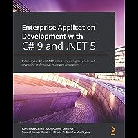 Enterprise Application Development with C# 9 and .NET 5: Enh…