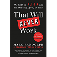 That Will Never Work: The Birth of Netflix by the first CEO…