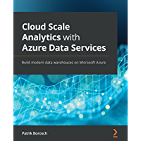 Cloud Scale Analytics with Azure Data Services: Build modern…