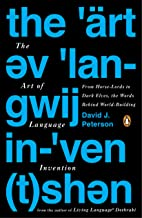 The Art of Language Invention: From Horse-Lords to Dark Elves, the Words Behind World-Building (English Edition)