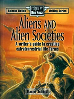 Aliens & Alien Societies: A Writer's Guide to Creating Extraterrestrial Life-Forms (Science Fiction Writing Series) (Engli...