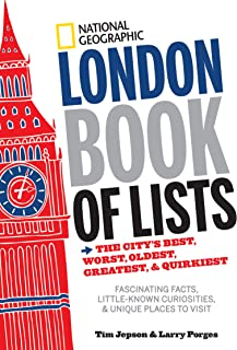 National Geographic London Book of Lists: The City's Best, Worst, Oldest, Greatest, and Quirkiest (English Edition)