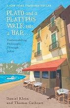 Plato and a Platypus Walk Into a Bar: Understanding Philosophy Through Jokes (English Edition)