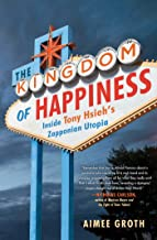 The Kingdom of Happiness: Inside Tony Hsieh's Zapponian Utopia (English Edition)