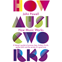 How Music Works: A listener's guide to harmony, keys, broken…