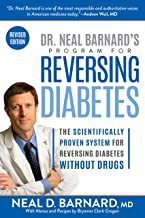 Dr. Neal Barnard's Program for Reversing Diabetes: The Scientifically Proven System for Reversing Diabetes without Drugs (...