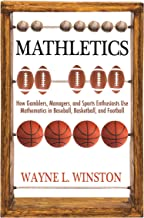 Mathletics: How Gamblers, Managers, and Sports Enthusiasts Use Mathematics in Baseball, Basketball, and Football (English ...